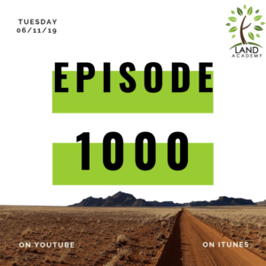 1000th Episode of the Land Academy Show!